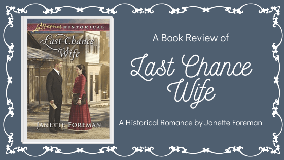 Last Chance Wife by Janette Foreman