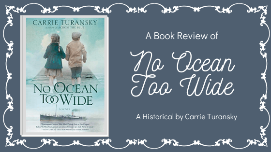 No Ocean Too Wide by Carrie Turansky
