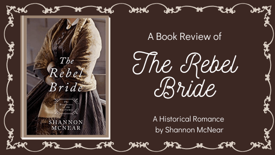 The Rebel Bride by Shannon McNear
