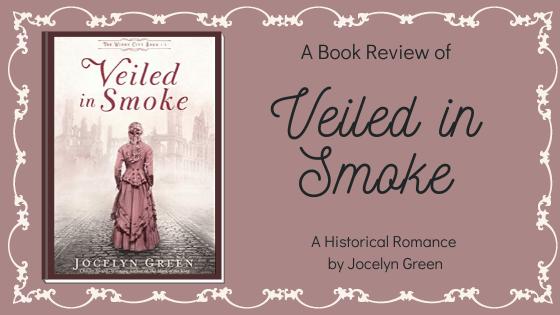Veiled in Smoke by Jocelyn Green