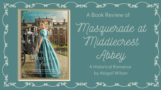 Masquerade at Middlecrest Abbey by Abigail Wilson