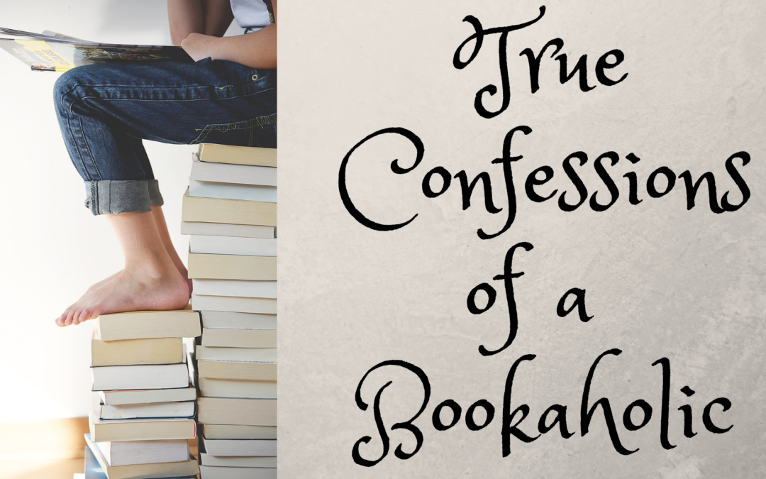 True Confessions of a Bookaholic