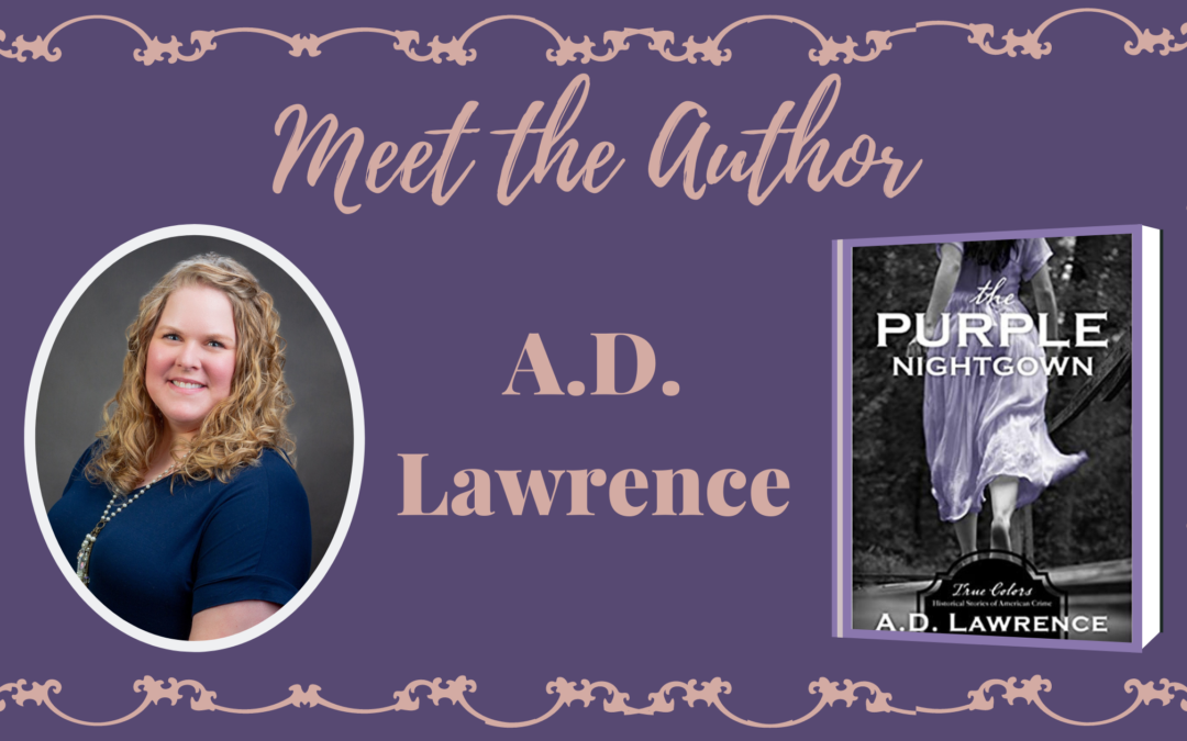 Author Interview: A.D. Lawrence
