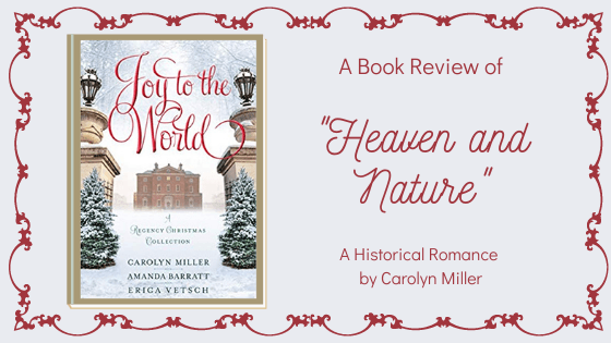 """Heaven and Nature Sing"" by Carolyn Miller – Joy to the World Novella Collection"