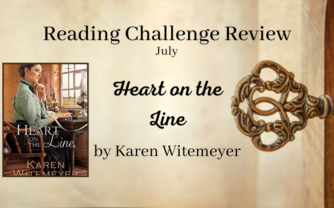 July RCR: Heart on the Line by Karen Witemeyer