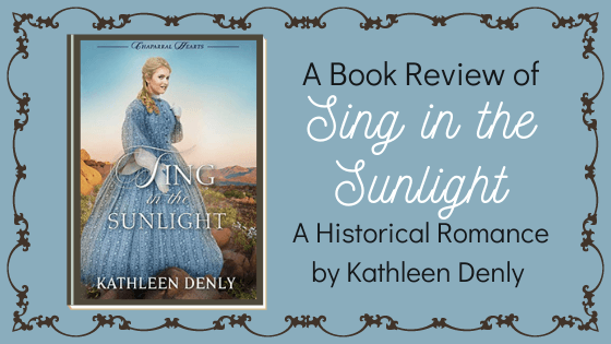 Sing in the Sunlight by Kathleen Denly