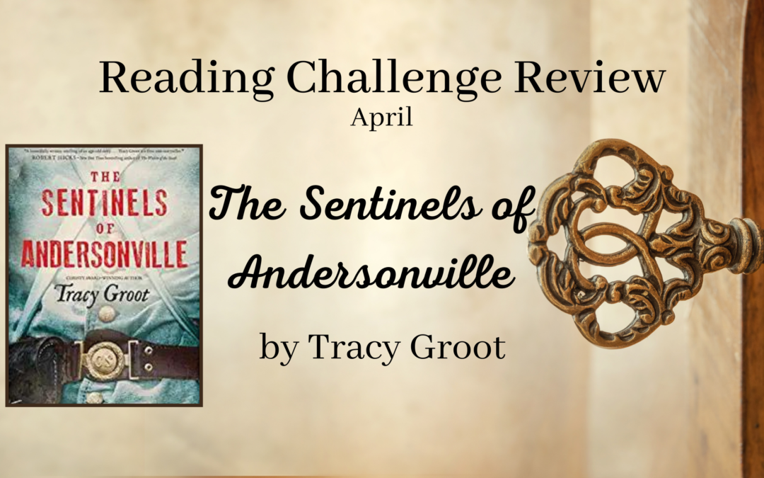April RCR: The Sentinels of Andersonville by Tracy Groot