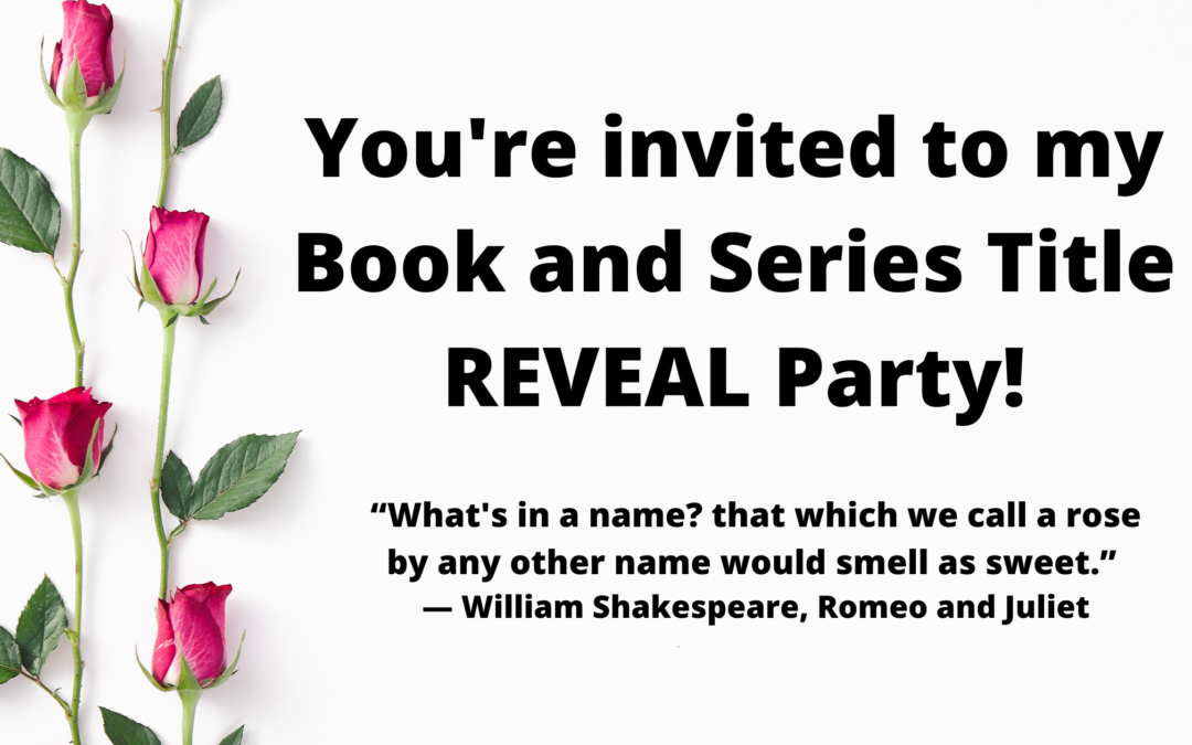 My Book and Series Title Reveal Party
