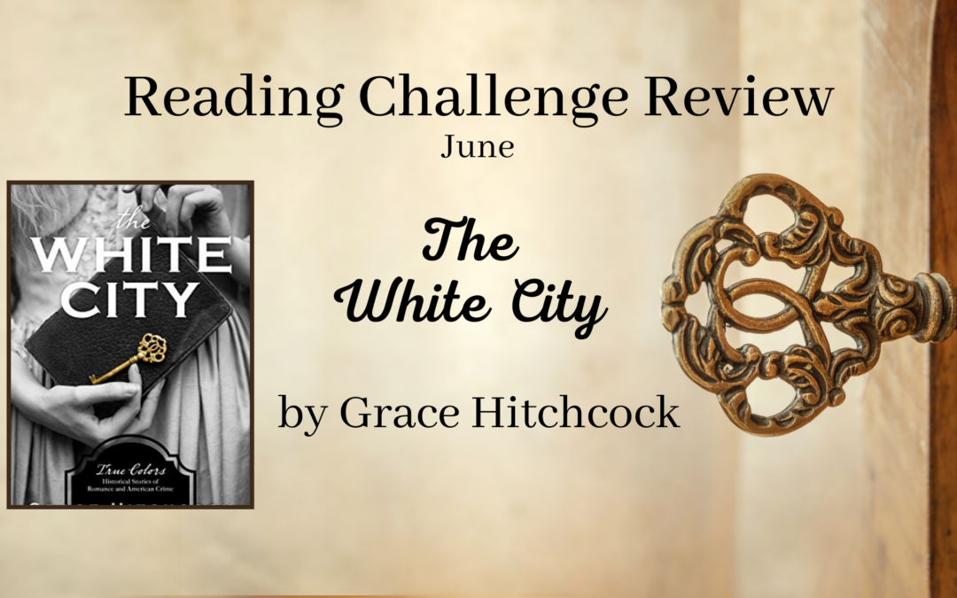 June RCR: The White City by Grace Hitchcock