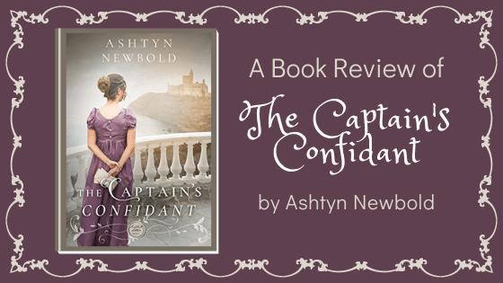 The Captain's Confidant by Ashtyn Newbold